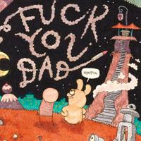 Fuck You, Dad (2009)