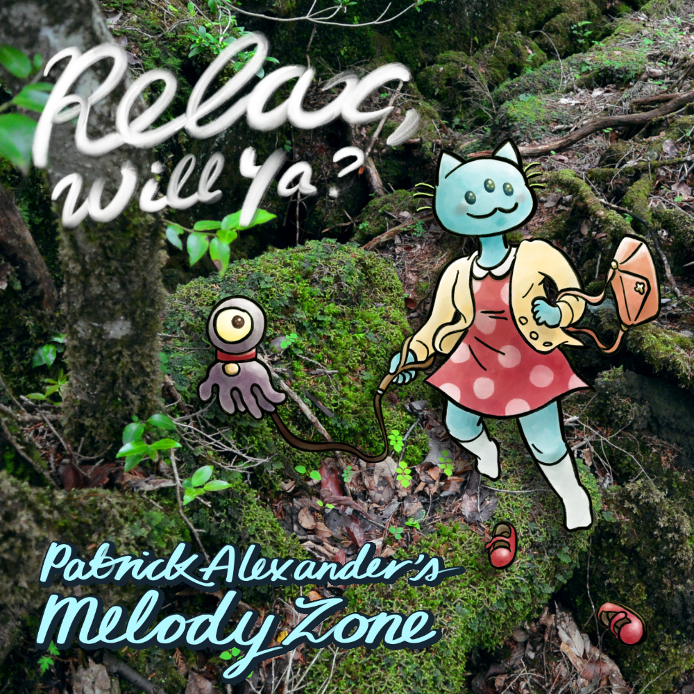 Relax, Will Ya? - Patrick Alexander's Melody Zone - album cover